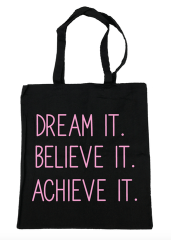 Dream It Believe It Achieve It Tote Bag- Michelle's Gift Studio