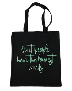Quiet People Have the Loudest Minds Tote Bag- Michelle's Gift Studio