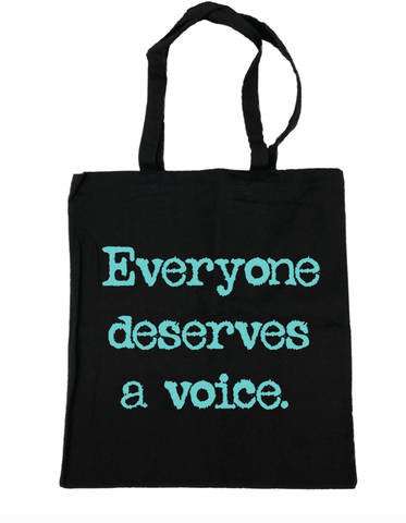 Everyone Deserves a Voice Tote Bag- Michelle's Gift Studio