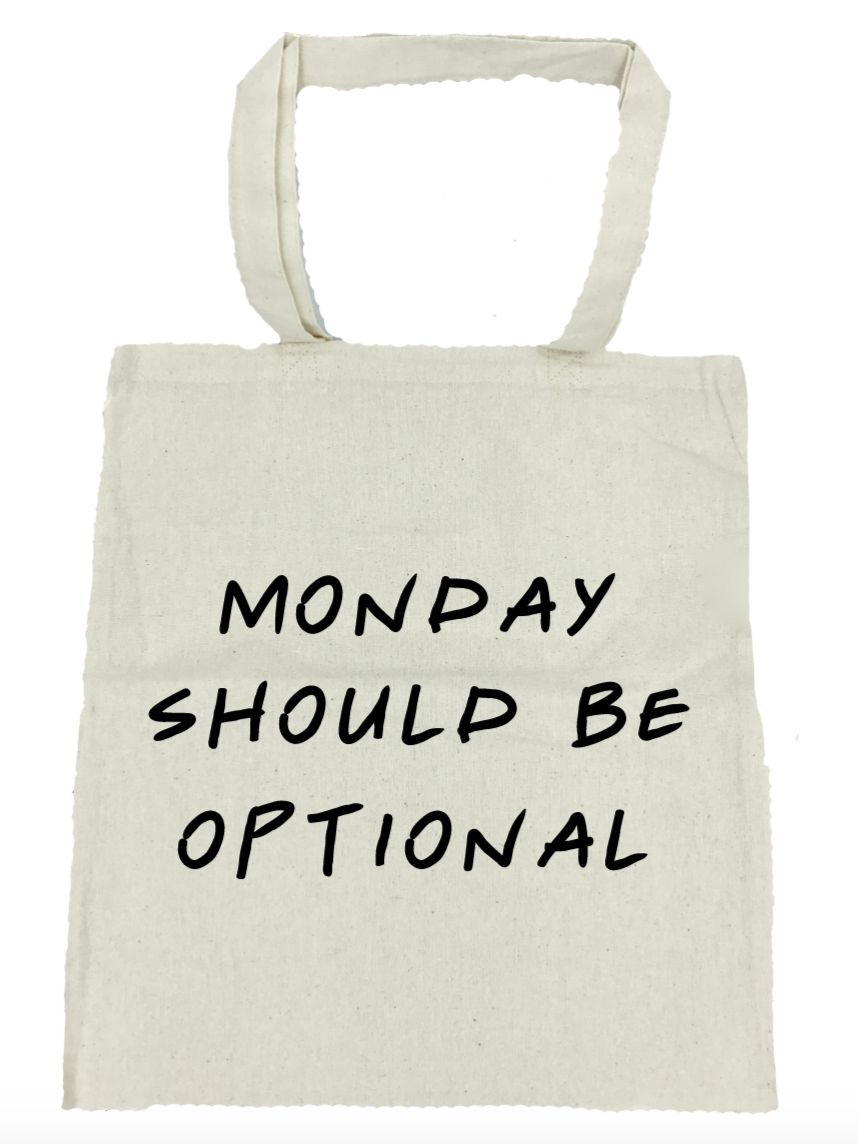 Monday Should Be Optional - Michelle's Gift Studio