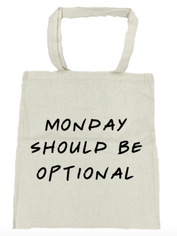 Monday Should Be Optional Tote Bag- Michelle's Gift Studio