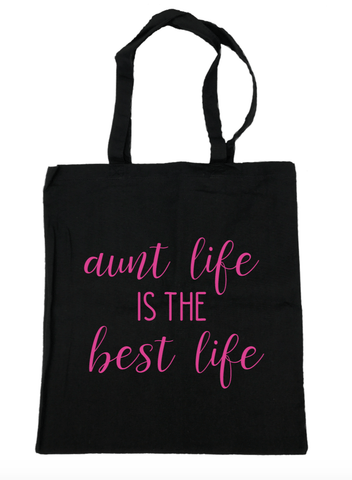 Aunt Life Is the Best Life Tote Bag- Michelle's Gift Studio