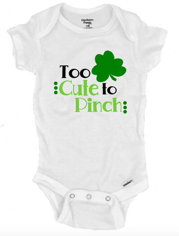 Too Cute to Pinch Infant Onesie®- Michelle's Gift Studio