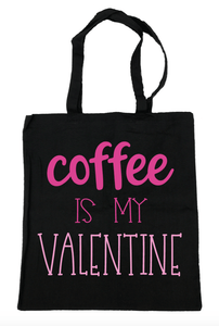 Coffee Is My Valentine Tote Bag- Michelle's Gift Studio