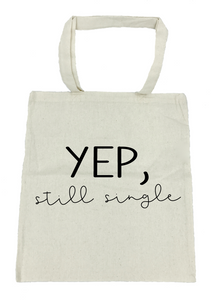 Yep, Still Single Tote Bag- Michelle's Gift Studio