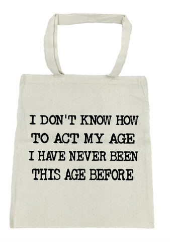 Act My Age Tote Bag- Michelle's Gift Studio
