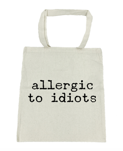 Allergic to Idiots Tote Bag- Michelle's Gift Studio