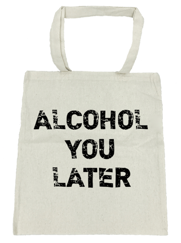 Alcohol You Later - Michelle's Gift Studio
