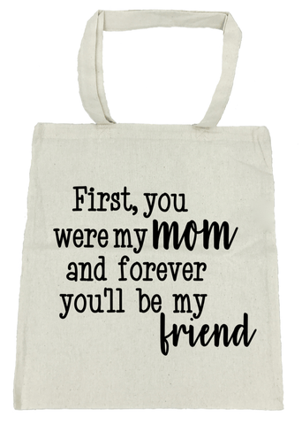 First , You Were My Mom...Forever My Friend - Michelle's Gift Studio