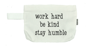 Work Hard Be Kind Stay Humble Cosmetic Bag- Michelle's Gift Studio