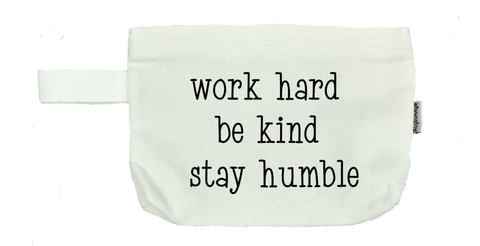 Work Hard Be Kind Stay Humble - Michelle's Gift Studio