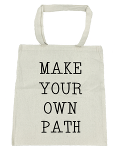 Make Your Own Path - Michelle's Gift Studio