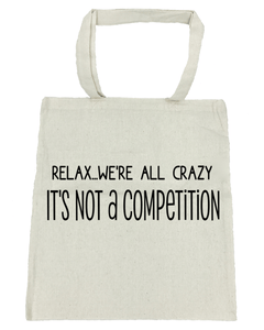 Relax...We're All Crazy - Michelle's Gift Studio