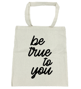 Be True to You Tote Bag- Michelle's Gift Studio