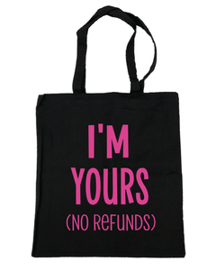 I'm Yours (No Refunds) Tote Bag- Michelle's Gift Studio