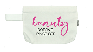 Beauty Doesn't Rinse Off Cosmetic Bag- Michelle's Gift Studio