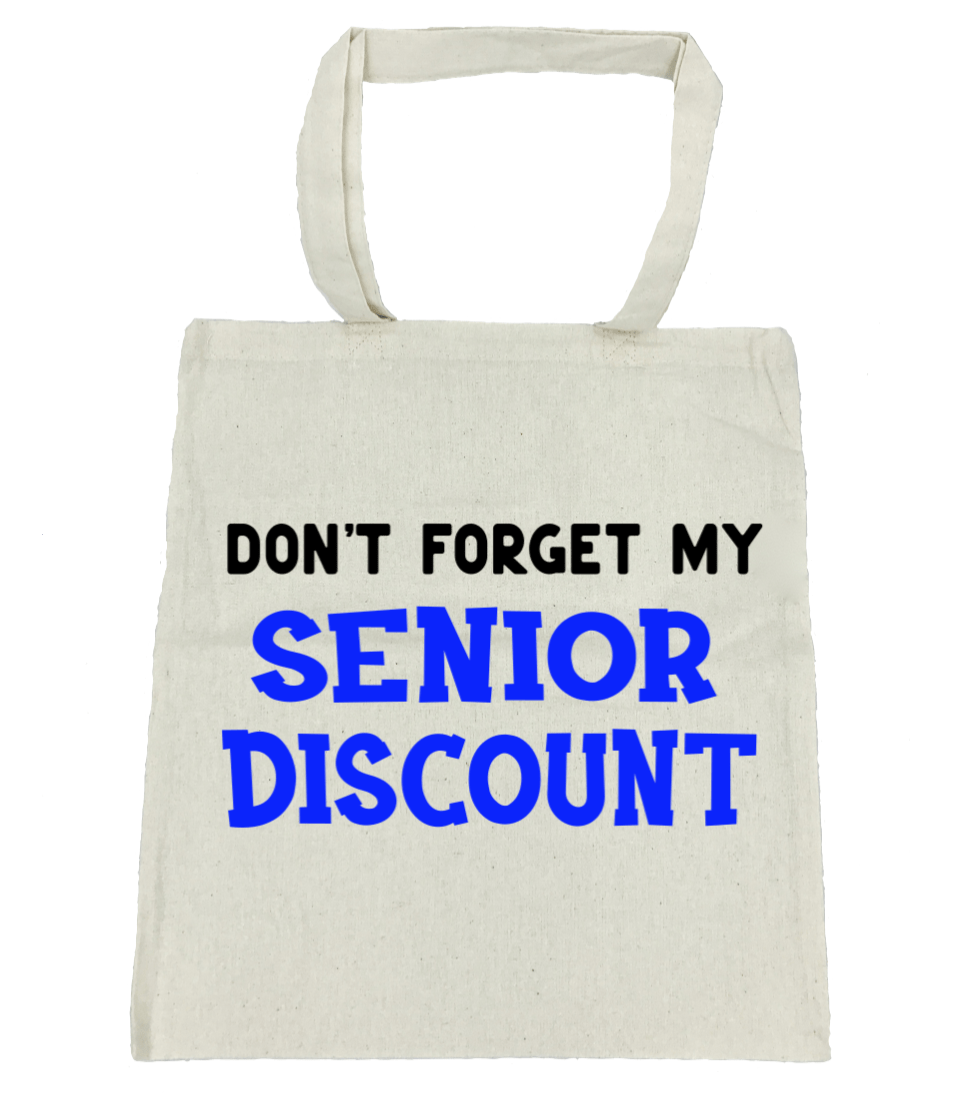 Don't Forget My Senior Discount - Michelle's Gift Studio