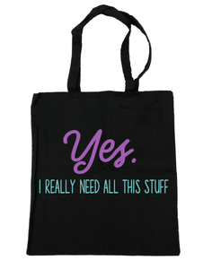 Yes. I Really Need All This Stuff - Michelle's Gift Studio