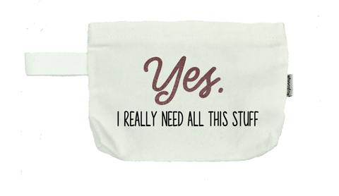 Yes. I Really Need All This Stuff Cosmetic Bag- Michelle's Gift Studio