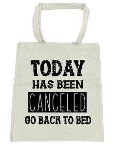 Today Has Been Canceled Go Back to Bed - Michelle's Gift Studio