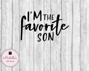 I'm the Favorite Son svg | Favorite Son svg | Son svg | Family svg | Funny svg | Favorite Son Digital File | Son Digital File - Michelle's Gift Studio