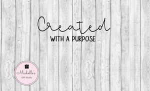 Created with a Purpose svg | Inspirational svg | Creation svg | Motivational svg | Quote svg | Motivational Quote | Inspirational Quote - Michelle's Gift Studio
