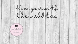 Know Your Worth Then Add Tax svg | Inspirational quote svg | Quote svg | Inspirational svg | Know Your Worth svg | Quotes svg - Michelle's Gift Studio