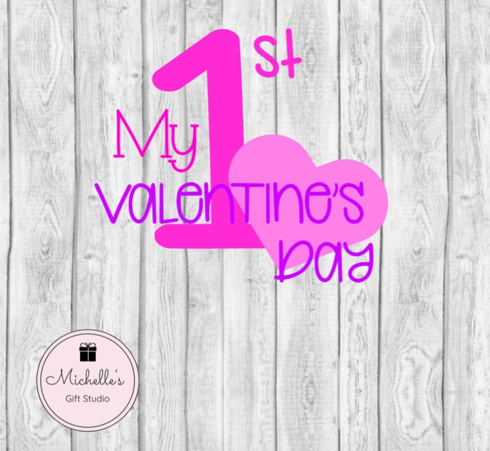 My 1st Valentine's Day SVG File- Michelle's Gift Studio