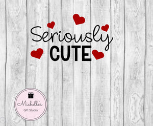 Seriously Cute svg | Hearts svg | Valentines svg | Cute svg | Heart svg | Seriously Cute Digital File - Michelle's Gift Studio