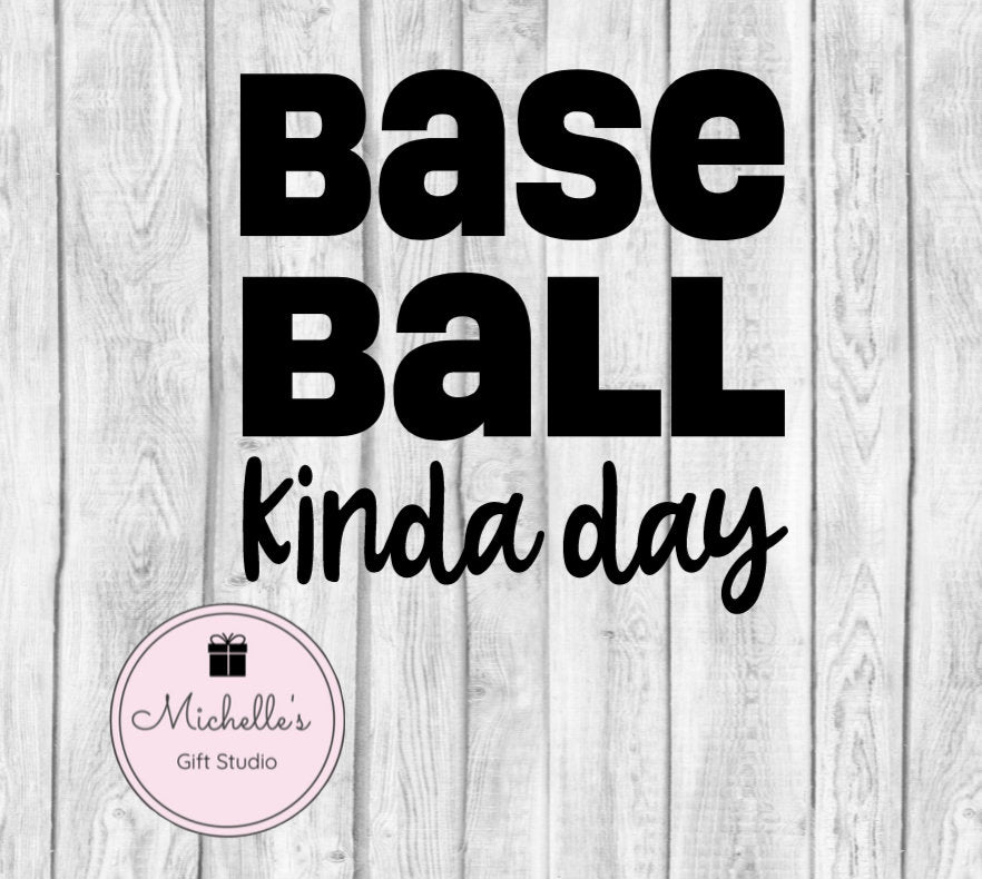 Baseball Kinda Day svg | Baseball svg | Sports svg | Baseball Fan | Baseball Shirt | Baseball Mug | Baseball Gift - Michelle's Gift Studio