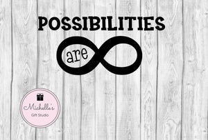 Possibilities Are Infinite svg | Infinity svg | Possiblities svg | Endless Possibilities | Infinite Possibilities - Michelle's Gift Studio