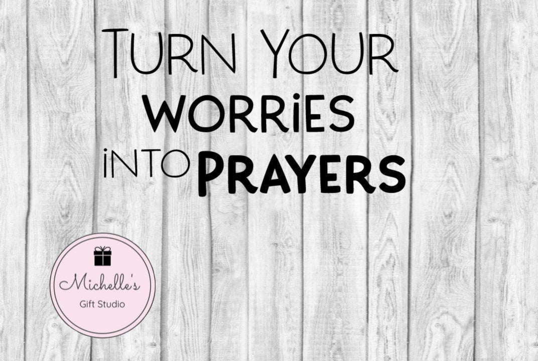 Turn Your Worries Into Prayers svg | Worries svg | Prayers svg | Faith svg | God svg | Pray svg | Worry svg | Religious svg | Spiritual svg - Michelle's Gift Studio