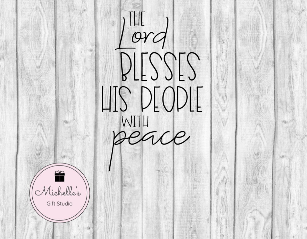 The Lord Blesses His People with Peace svg | Faith svg | God svg | Blessings svg | Peace svg | Spiritual svg | Religious svg - Michelle's Gift Studio