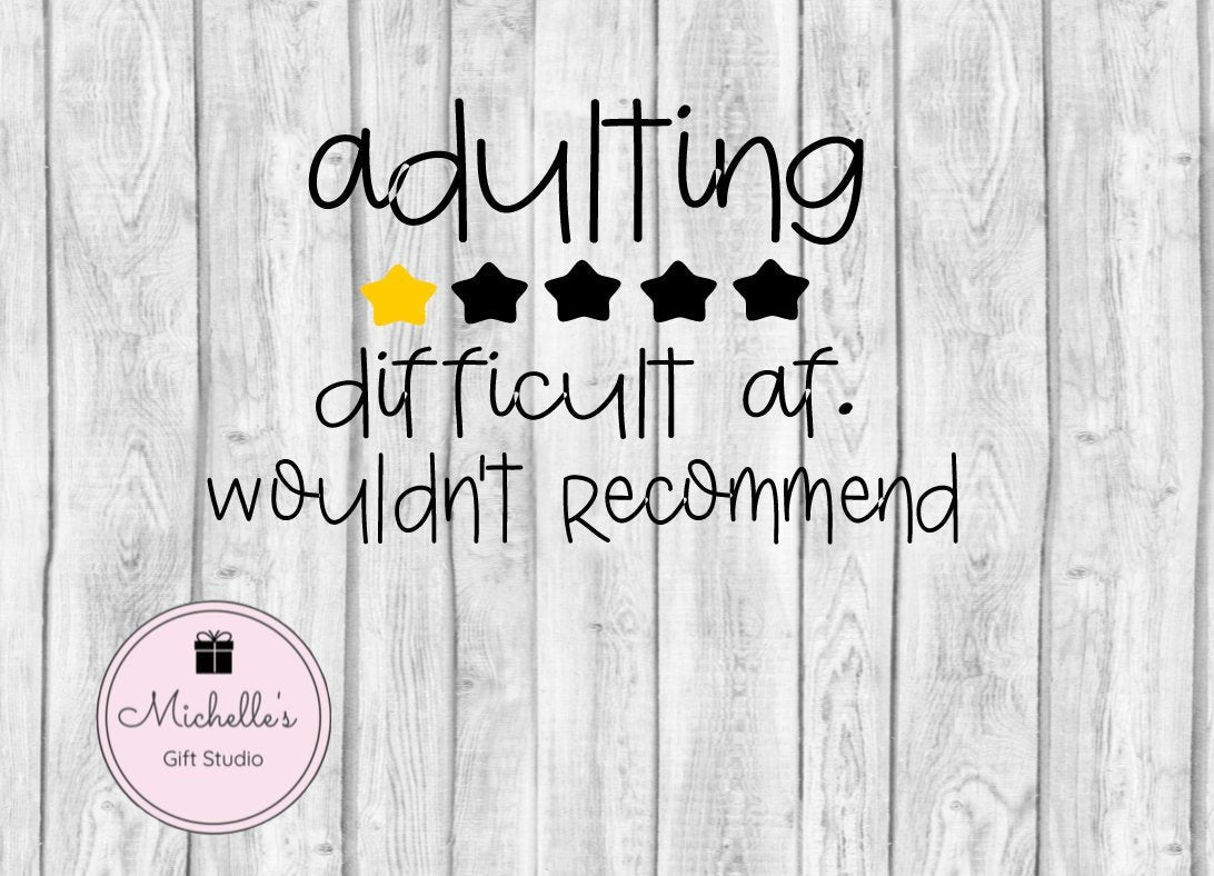 Adulting Difficult AF Wouldn't Recommend SVG - Michelle's Gift Studio
