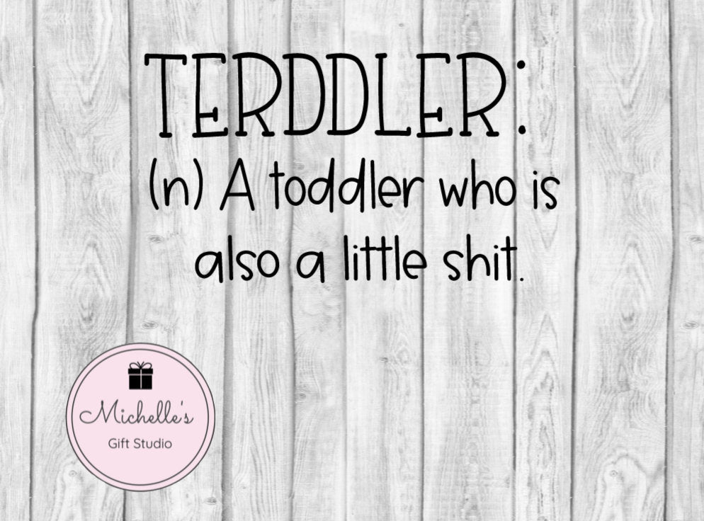 Terddler: A Toddler Who Is Also a Little Shit svg| Terddler svg | Toddler svg | Funny Quote | Funny svg | Sarcasm | Parent svg | Kids svg - Michelle's Gift Studio