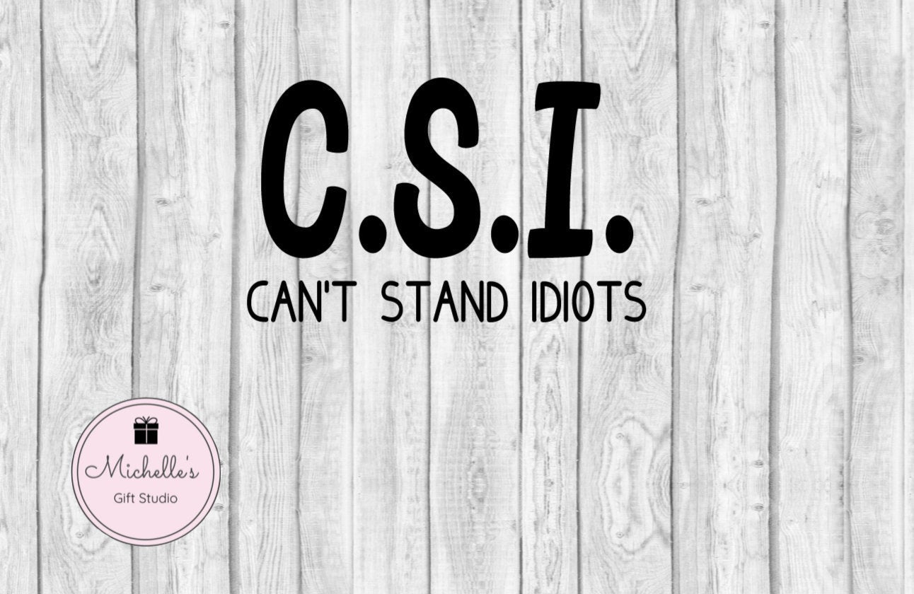 Can't Stand Idiots svg | Funny svg | Funny Shirt | Funny Mug | Sarcasm | Sarcastic svg | Adult svg - Michelle's Gift Studio