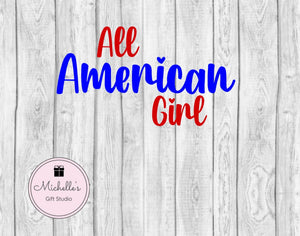 All American Girl svg | America svg | All American Girl Shirt | Patriotic svg | 4th of July svg | 4th of July Shirt | American Shirt - Michelle's Gift Studio