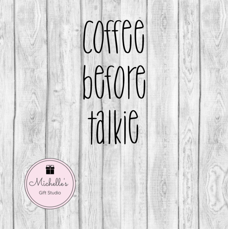 Coffee Before Talkie svg | Coffee svg | Java svg | Coffee Mug | Coffee Cup Design | Coffee Quote | Funny svg | Funny Shirt | Coffee Shirt - Michelle's Gift Studio