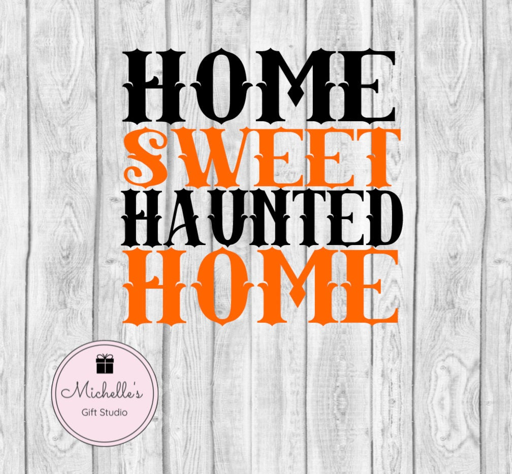 Home Sweet Haunted Home SVG - Michelle's Gift Studio
