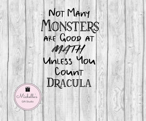 Not Many Monsters Are Good at Math Unless You Count Dracula SVG - Michelle's Gift Studio