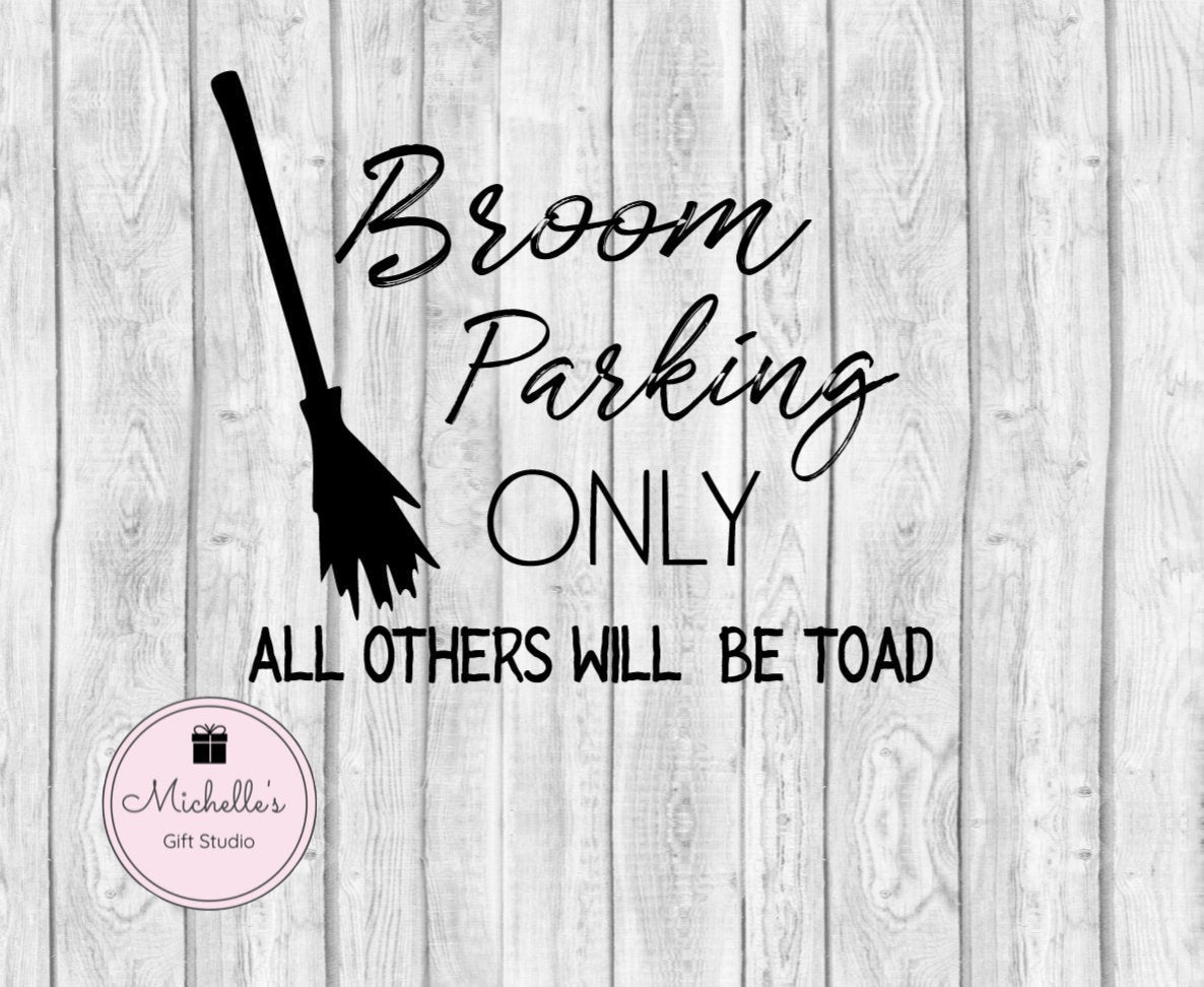 Broom Parking Only All Others Will be Toad SVG - Michelle's Gift Studio