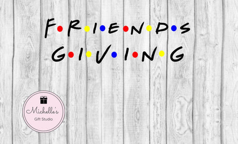 Friends Giving SVG - Michelle's Gift Studio