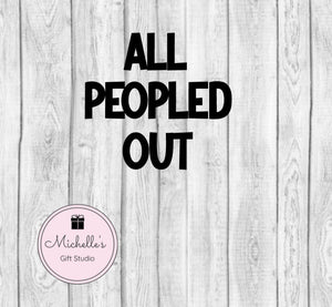 All Peopled Out svg | Introvert svg | Funny svg | People svg | Funny Shirt | Home svg | Quiet Time svg | Meditation Shirt - Michelle's Gift Studio