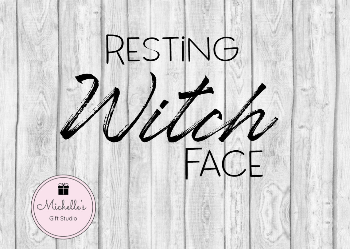 Resting Witch Face svg | Funny svg | Witch Face svg | Witch svg | Halloween svg | Halloween Shirt | Resting Witch Face Shirt | Humorous svg - Michelle's Gift Studio