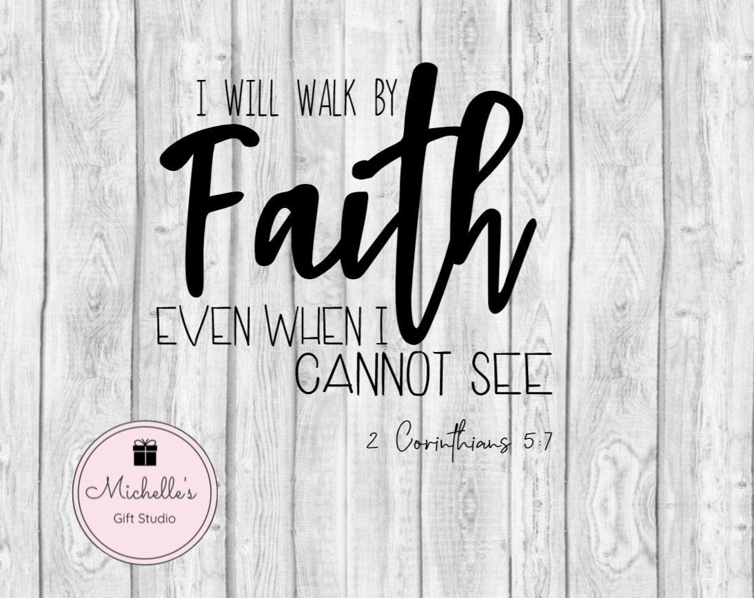 Walk by Faith SVG - Michelle's Gift Studio