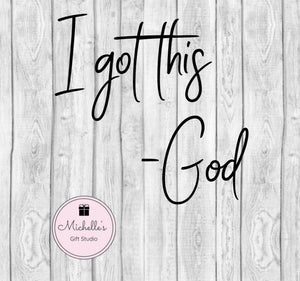 I Got This-God SVG, God SVG, I Got This-God Cut File, Faith svg, I Got This svg, Faith Cut File - Michelle's Gift Studio
