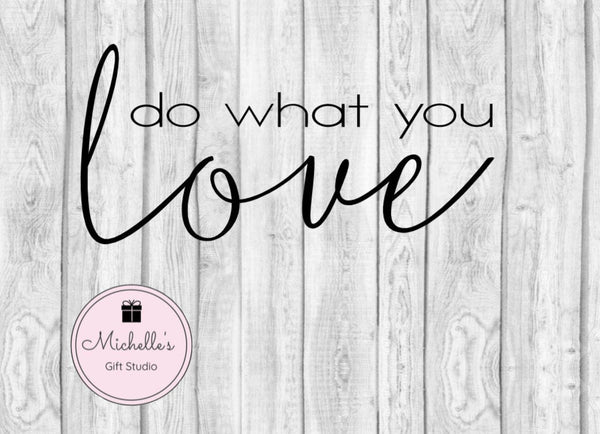 Do What You Love SVG - Michelle's Gift Studio