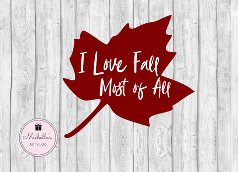 I Love Fall Most of All SVG - Michelle's Gift Studio