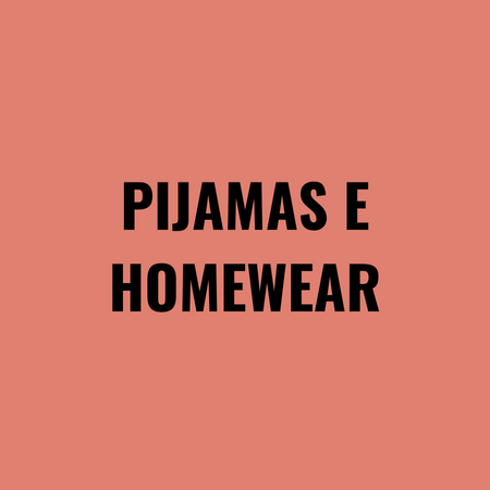 Pijamas e Homewear