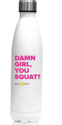 Damn Girl, You Squat? Water Bottle